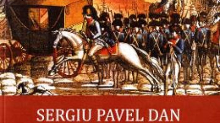 Cartea O istorie lucida a Revolutiei Franceze – Sergiu Pavel Dan (download, pret, reducere)