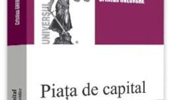 Cartea Piata de capital. Fundamentele juridice – Cristian Gheorghe (download, pret, reducere)