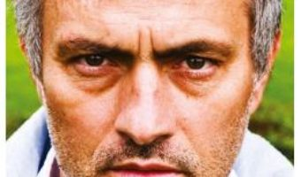 Cartea Jose Mourinho. Evolutia unui translator – Ciaran Kelly (download, pret, reducere)