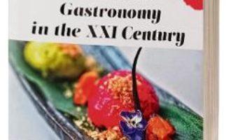Cartea Romanian Gastronomy in the XXI Century – Adriana Popescu, Andreea Bogdan (download, pret, reducere)