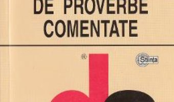 Cartea Dictionar de proverbe comentate – Tatiana Cartaleanu, Olga Cosovan, Elena Cartaleanu (download, pret, reducere)