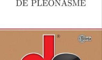 Cartea Dictionar de pleonasme – Gheorghe Popa, Lucia Popa (download, pret, reducere)