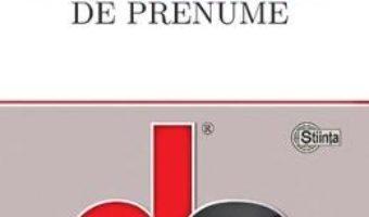 Cartea Dictionar de prenume – Maria Cosniceanu (download, pret, reducere)