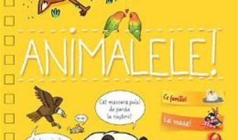 Cartea Spune-mi despre animale! – Larousse (download, pret, reducere)
