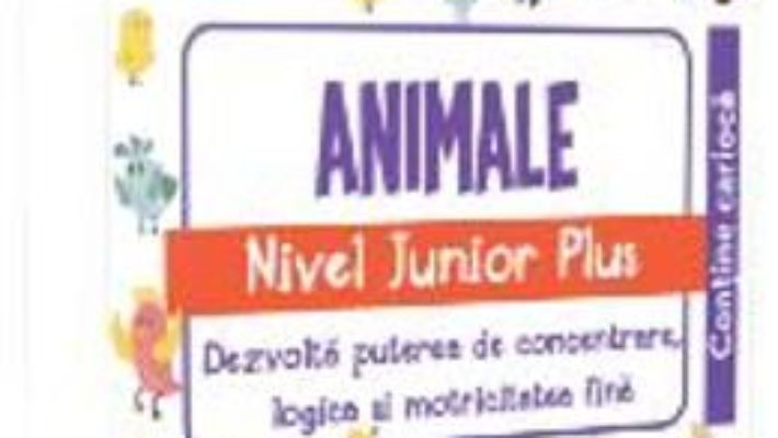 Cartea IQ Focus – Animale. Nivel Junior Plus 4-5 ani (download, pret, reducere)