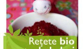 Cartea Retete bio pentru bebelusi – Emilie Hebert (download, pret, reducere)