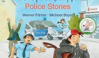 Cartea Povesti cu politisti. Police Stories – Werner Farber, Michael Bayer (download, pret, reducere)