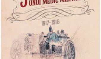 Cartea Jurnalul unui medic militar 1917-1918 – Raul Dona (download, pret, reducere)