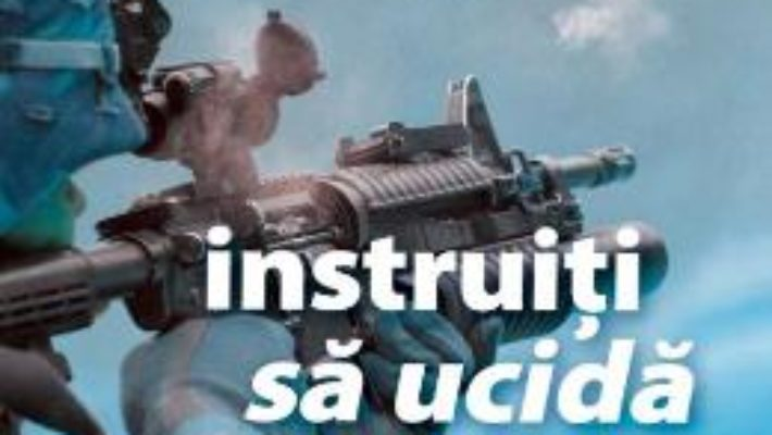 Cartea Instruiti sa ucida – Brandon Webb, John David Mann (download, pret, reducere)