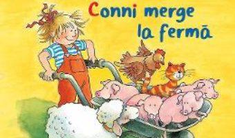 Cartea Conni merge la ferma – Liane Schneider (download, pret, reducere)