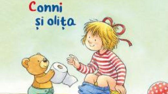 Cartea Conni si olita – Liane Schneider (download, pret, reducere)
