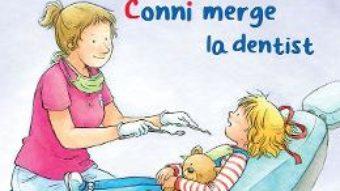 Cartea Conni merge la dentist – Liane Schneider (download, pret, reducere)
