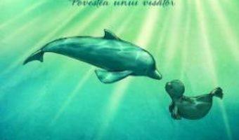 Cartea Delfinul. Povestea unui visator – Sergio Bambaren (download, pret, reducere)