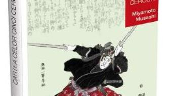 Cartea Cartea celor cinci cercuri – Go Rin no Sho – Miyamoto Musashi (download, pret, reducere)