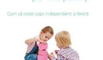 Cartea Metoda Montessori pentru parinti – Cristina Tebar (download, pret, reducere)