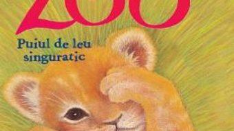 Cartea Zoe la Zoo. Puiul de leu singuratic – Amelia Cobb (download, pret, reducere)