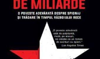 Cartea Un spion de miliarde – David E. Hoffman (download, pret, reducere)