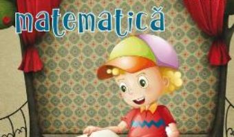 Cartea Matematica – Clasa 3 Sem. 1 si 2 Ed. 4 (2018) – Daniela Berechet, Florian Berechet (download, pret, reducere)