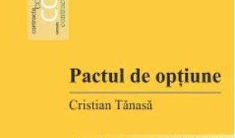 Cartea Pactul de optiune – Cristian Tanasa (download, pret, reducere)