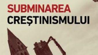 Cartea Subminarea crestinismului – Jacques Ellul (download, pret, reducere)