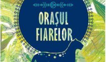 Cartea Orasul Fiarelor – Isabel Allende (download, pret, reducere)