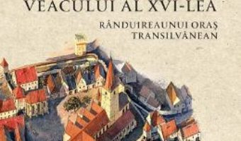 Cartea Sibiul veacului al XVI-lea – Maria Pakucs-Willcocks (download, pret, reducere)
