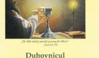Cartea Duhovnicul. Spovedania. Impartasania – Ioan V. Argatu (download, pret, reducere)