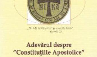 Cartea Adevarul despre Constitutiile Apostolice – Ioan V. Argatu (download, pret, reducere)