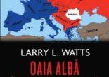 Cartea Oaia alba in turma neagra. Politica de securitate a Romaniei in perioada Razboiului Rece – Larry Watts (download, pret, reducere)