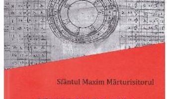 Cartea Despre calcularea datei Pastilor – Sfantul Maxim Marturisitorul (download, pret, reducere)