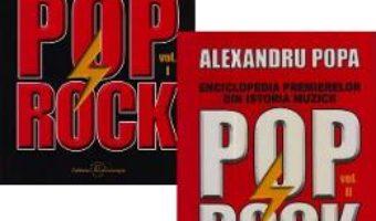Cartea Enciclopedia premierelor din istoria muzicii pop rock Vol.1+2 – Alexandru Popa (download, pret, reducere)