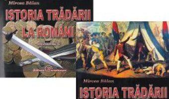 Cartea Istoria tradarii la romani Vol.1+2 – Mircea Balan (download, pret, reducere)