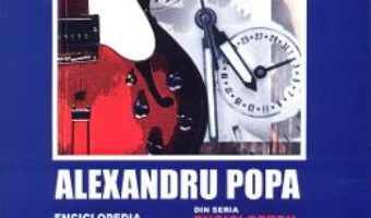 Cartea Enciclopedia genurilor si stilurilor din muzica moderna. Pop-rock Vol.1+2 – Alexandru Popa (download, pret, reducere)