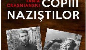 Cartea Copiii nazistilor – Tania Crasnianski (download, pret, reducere)