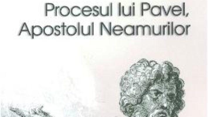 Cartea Procesul lui Pavel, Apostolul neamurilor – Mircea Dutu (download, pret, reducere)