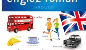 Cartea Primul meu dictionar englez-roman 7-11 ani (Larousse) (download, pret, reducere)