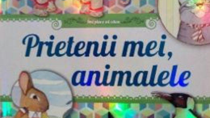 Cartea Prietenii mei, animalele (download, pret, reducere)