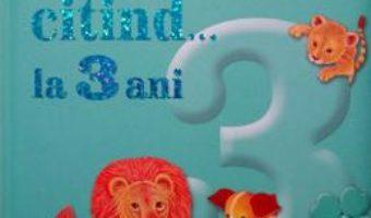 Cartea Crestem citind… la 3 ani (download, pret, reducere)