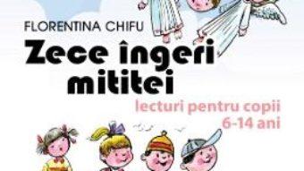 Cartea Zece ingeri mititei – Florentina Chifu (download, pret, reducere)