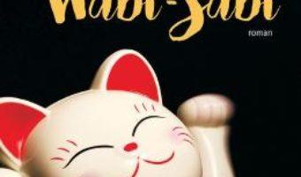 Cartea Wabi-Sabi – Francesc Miralles (download, pret, reducere)