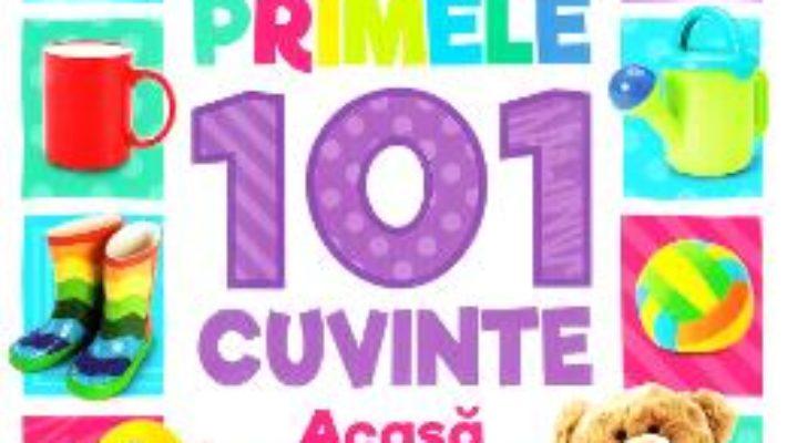 Cartea Primele 101 cuvinte: Acasa (Bebe invata) (download, pret, reducere)