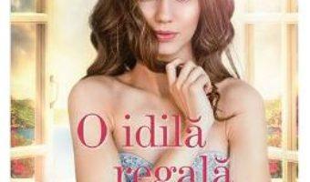 Cartea O idila regala – Nora Roberts (download, pret, reducere)