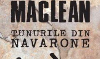 Cartea Tunurile din Navarone – Alistair MacLean (download, pret, reducere)