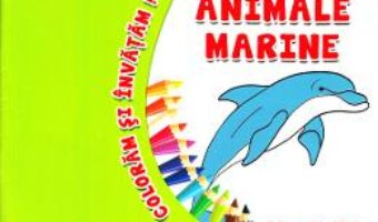 Cartea Animale marine – Coloram si invatam! (download, pret, reducere)