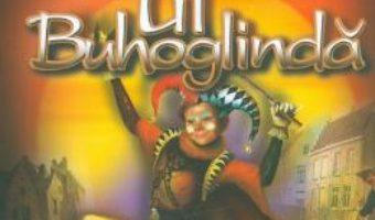 Cartea Legenda si aventurile lui Til Buhoglinda – Charles de Coster (download, pret, reducere)