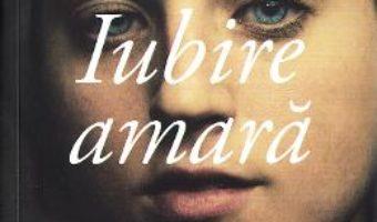 Cartea Iubire amara – Elena Ferrante (download, pret, reducere)