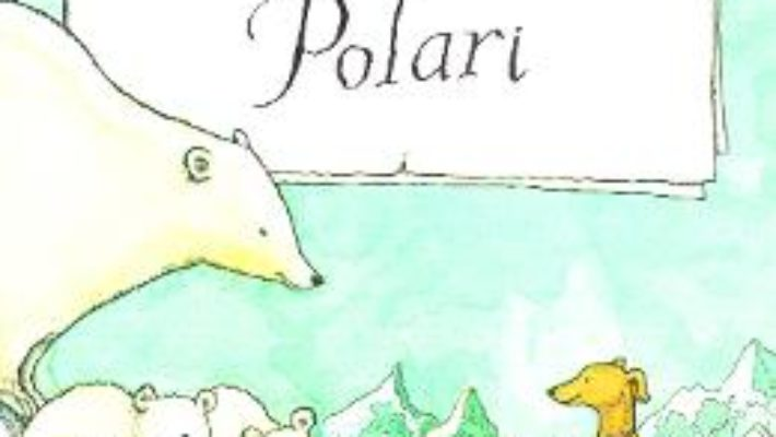 Cartea Ultimii ursi polari – Harry Horse (download, pret, reducere)