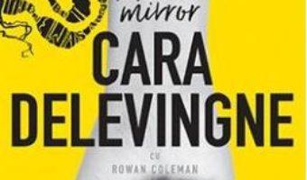 Cartea Mirror Mirror – Cara Delevingne (download, pret, reducere)
