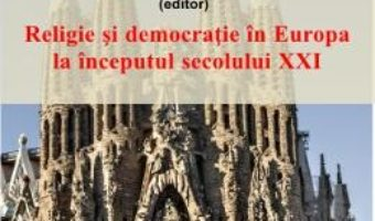 Cartea Religie si democratie in Europa la inceputul secolului XXI – Vasile Boari (download, pret, reducere)