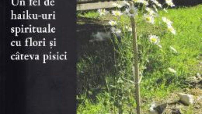 Cartea Un fel de haiku-uri spirituale cu fllori si cateva pisici – Indra (download, pret, reducere)